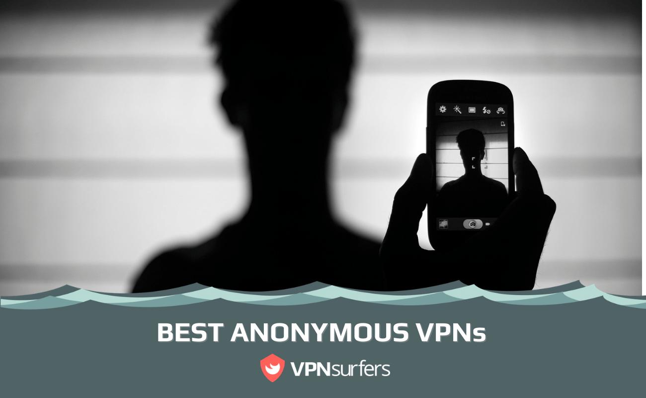 BEST ANONYMOUS VPNs
