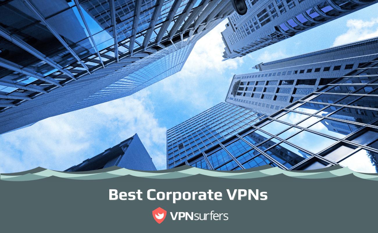 Best Corporate VPNs