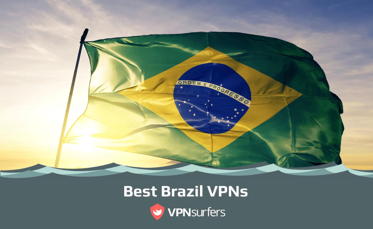 Best Brazil VPNs