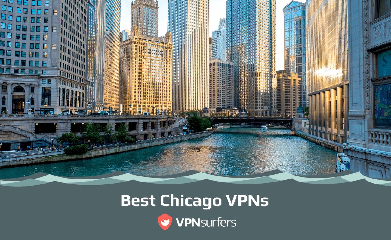 Best Chicago VPNs