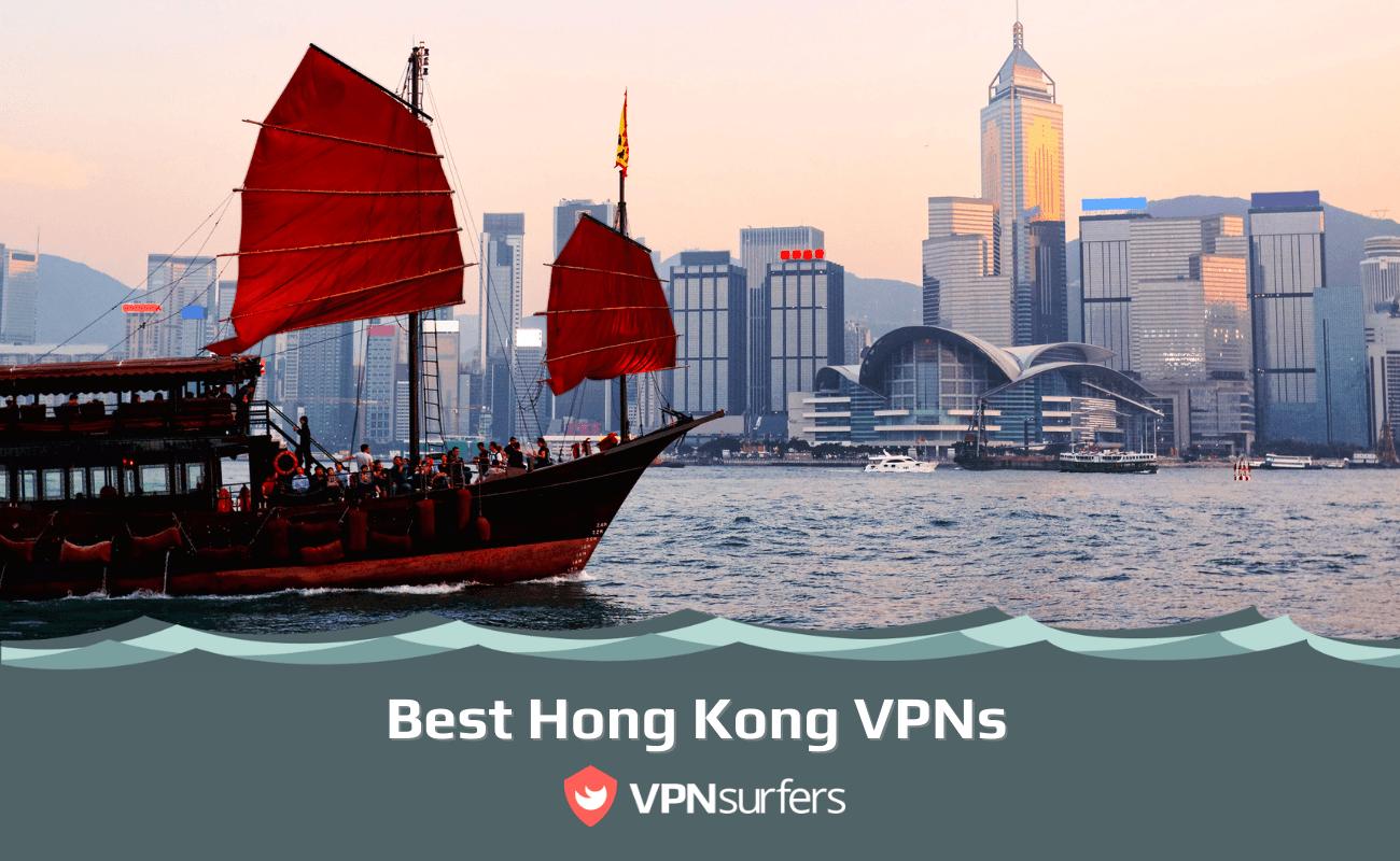 Best Hong Kong VPNs