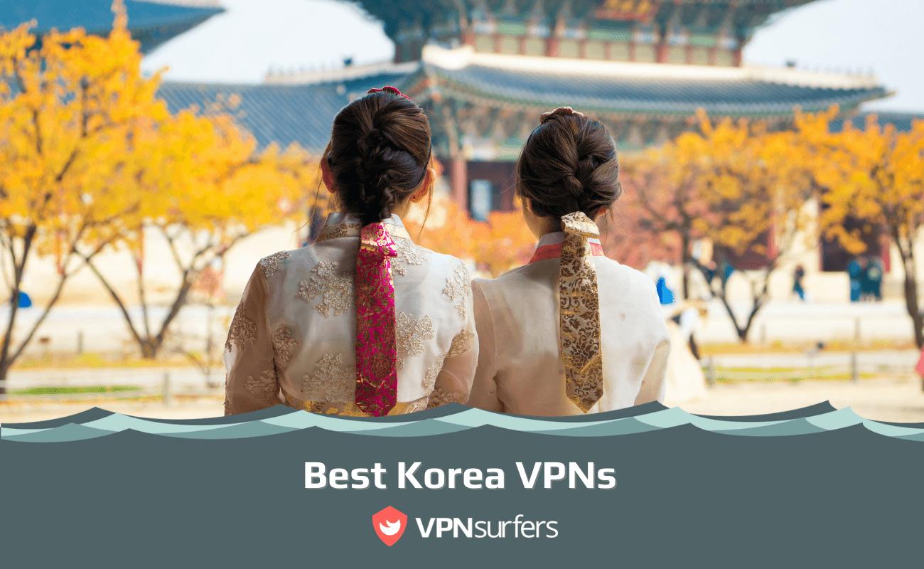 Best Korea VPNs
