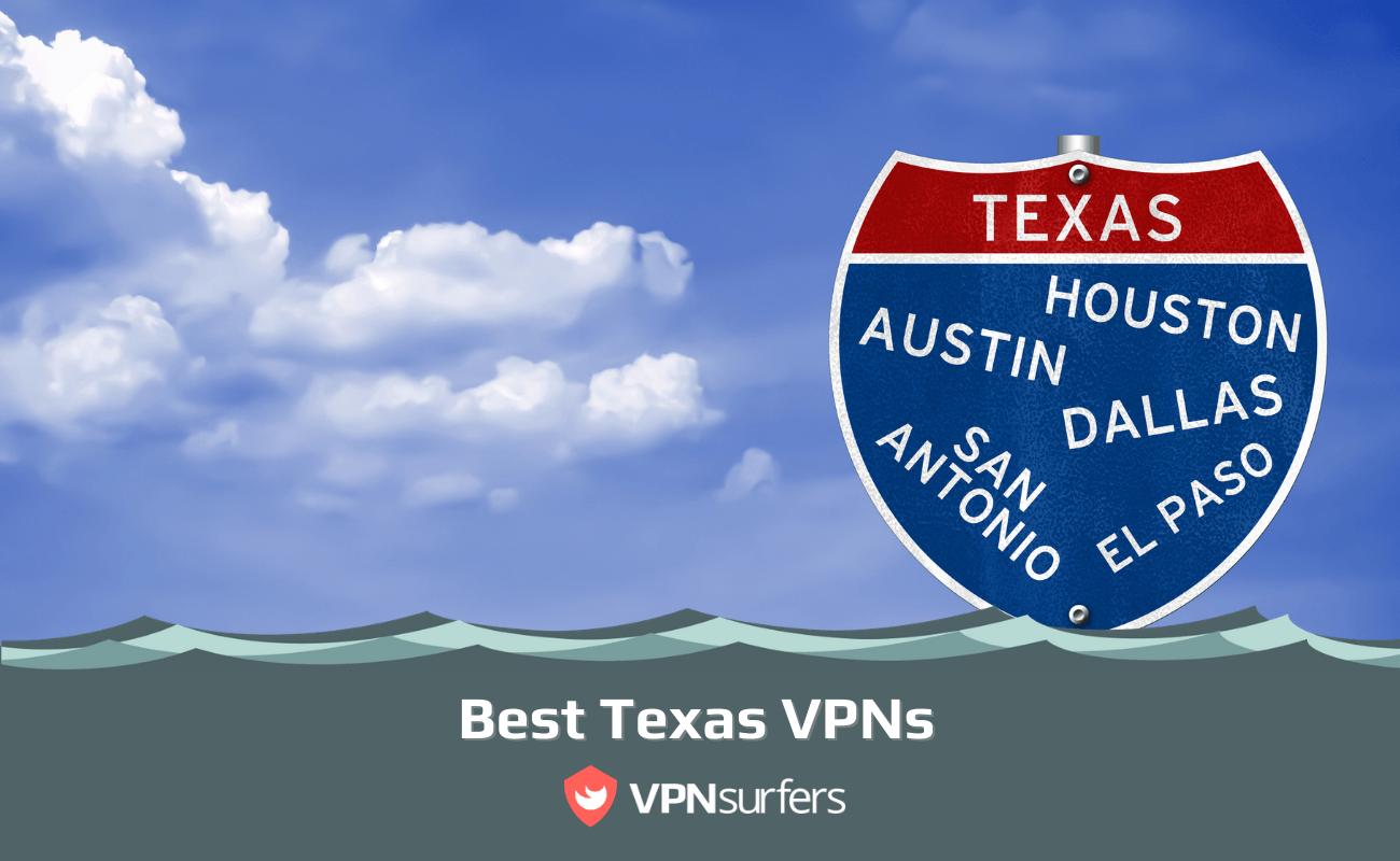 Best Texas VPNs