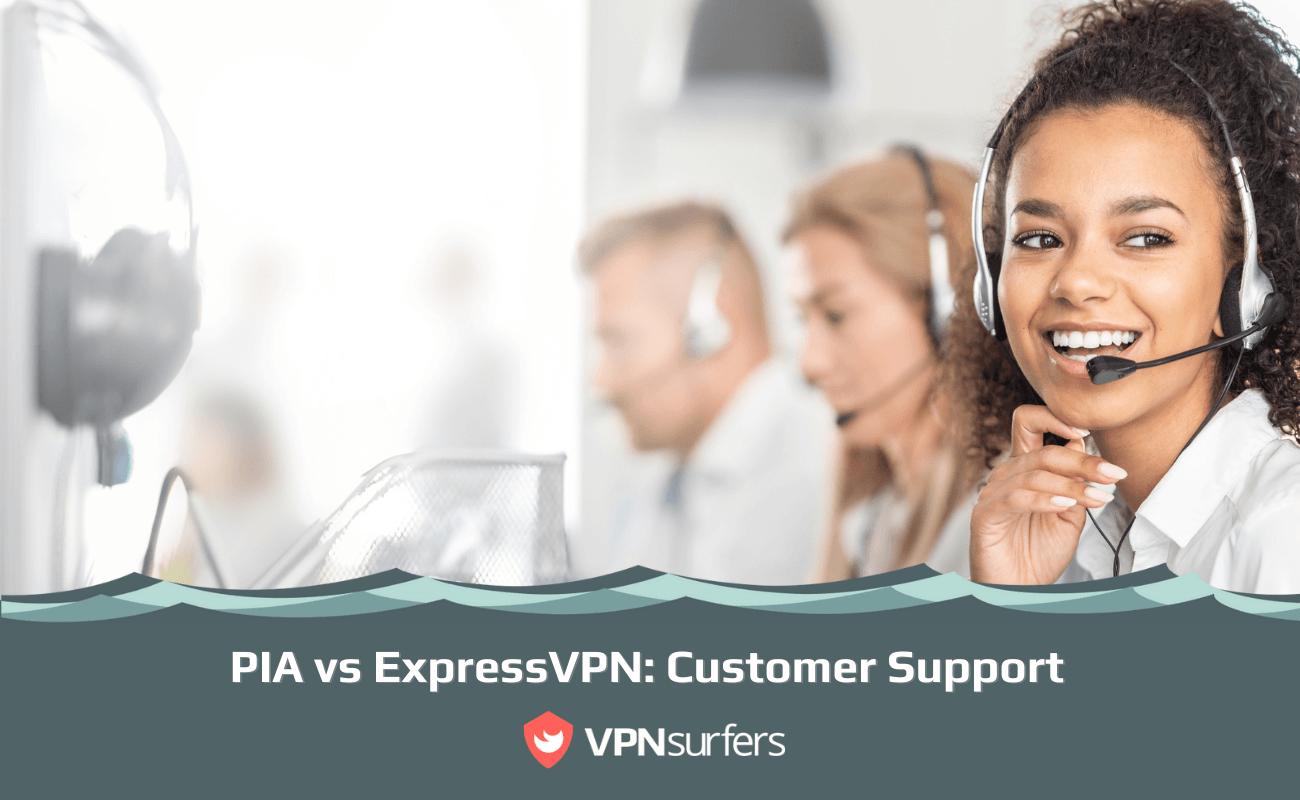 PIA vs ExpressVPN Customer Support