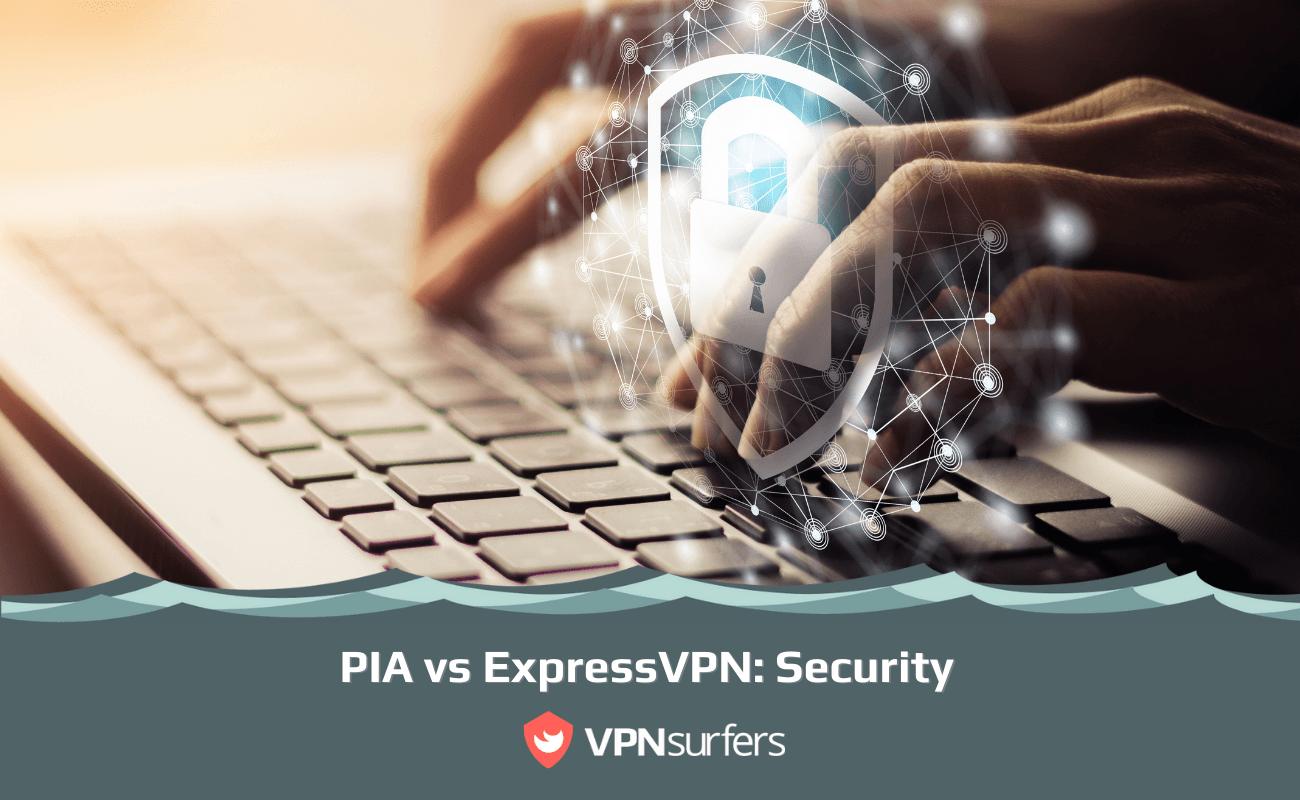 PIA vs ExpressVPN Security
